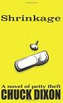 Shrinkage - Chuck Dixon, Jaye Manus