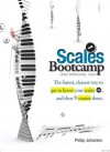 Scales Bootcamp: The fastest, clearest way to get to know you scales, and then master them - Philip Johnston