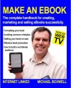 Make an eBook: the complete handbook for creating, marketing and selling eBooks successfully. - Michael Boxwell, Spencer Parry