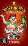 The Big Red Button (Globaloonies, #1) - Max Candee, Anne Zimanski