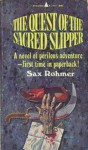 The Quest of the Sacred Slipper - Sax Rohmer
