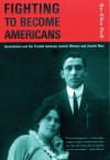 Fighting to Become Americans: Assimilation and the Trouble between Jewish Women and Jewish Men - Riv-Ellen Prell