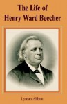 Life Of Henry Ward Beecher, The - Lyman Abbott