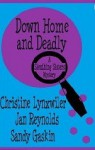 Down Home and Deadly (Sleuthing Sisters Mysteries) - Christine Lynxwiler, Jan Reynolds, Sandy Gaskin