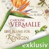 Eine Blume für die Königin - Caroline Vermalle, Ryan von Ruben, Joachim Paul Fehling, Audible GmbH