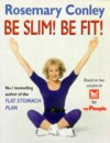 Be Slim, Be Fit - Rosemary Conley