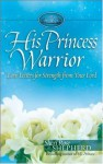 His Princess Warrior: Love Letters for Strength from Your Lord - Sheri Shepherd