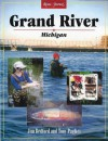 Grand River, Michigan (River Journal) - Jim Bedford, Tony Pagliei