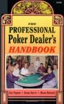 The Professional Poker Dealer's Handbook - Dan Paymar, Mason Malmuth