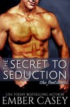 The Secret to Seduction (The Fontaines Book 0) - Ember Casey