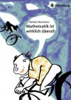 Mathematik Ist Wirklich Uberall - Norbert Herrmann