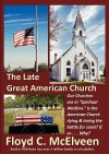 The Late Great American Church: Is the Sun Setting on the American Church? - Floyd C. McElveen, Greg Bilbo