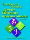 Techniques For Managing Verbally & Physically Aggressive Students - Beverley H. Johns, Valerie G. Carr