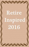 Retire Inspired: 2016 - Dave R.