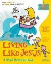 Living Like Jesus: A Sing & Remember Book - Stephen Elkins