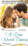 A Risk Worth Taking (a Red River novel) - Victoria James