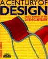 A Century of Design: Design Pioneers of the 20th Century - Penny Sparke