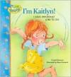 I'm Kaitlyn!: I Have Important Jobs to Do - Crystal Bowman, Elena Kucharik