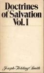 Doctrines of Salvation Vol. I - Joseph Fielding Smith, Bruce R. McConkie
