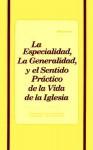 Especialidad, la Generalidad y el Sentido Practico de la Vida de la Iglesia - Witness Lee