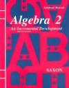 Saxon Algebra 2 An Incremental Development Second Edition Solutions Manual - John H. Saxon Jr.