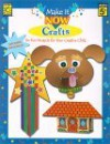 Make It Now: Crafts : Includes Color Paper Cut-Outs, Sticker, and Directions for Making Six Fun Crafts! (Make It Now Crafts) - Bee Gee Hazell, Susan Schneck
