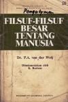 Filsuf-Filsuf Besar tentang Manusia - P.A. van der Weij, K. Bertens