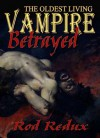 The Oldest Living Vampire Betrayed - Joseph Duncan, Rod Redux