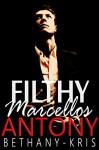 Filthy Marcellos: Antony - Bethany-Kris