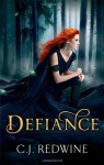 Defiance: Number 1 in series (Courier's Daughter Trilogy) by C.J. Redwine (6-Sep-2012) Paperback - C.J. Redwine