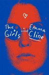 The Girls: A Novel - Emma Cline