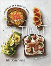Better on Toast: Happiness on a Slice of Bread--70 Irresistible Recipes - Jill A. Donenfeld