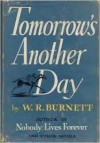 Tomorrow's Another Day - W.R. Burnett