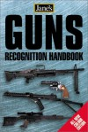 Guns Recognition Handbook (Jane's Recognition Guides) - Ian V. Hogg