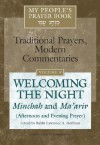 Welcoming the Night: Minchah and Ma'ariv (Afternoon and Evening Prayer) - Lawrence A. Hoffman