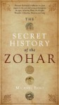 The Secret History of the Zohar - Michael Berg