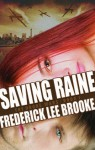 Saving Raine - Frederick Lee Brooke