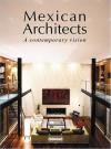 Mexican Architects: A Contemporary Vision - Fernando de Haro, Fernando de Haro, Omar Fuentes