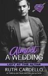 Almost a Wedding - Ruth Cardello