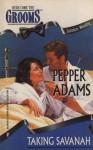 Taking Savanah - Pepper Adams