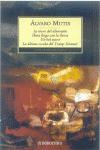La Nieve del Almirante, Ilona llega con la lluvia, Un bel morir, La última escala del Tramp Steamer - Álvaro Mutis