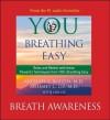 You: Breathing Easy: Breath Awareness - Michael F. Roizen, Mehmet C. Oz, Lisa Oz