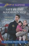 Safe by the Marshal's Side (Love Inspired SuspenseWitness Protectio) - Shirlee McCoy