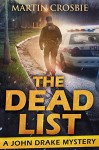 The Dead List (A John Drake Mystery) - Martin Crosbie