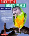 Guide to the Senegal Parrot and It's Family - Mattie Sue Athan, Dianalee Deter