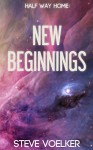 New Beginnings: A Halfway Home Short Story - Steve Voelker