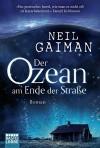 Der Ozean am Ende der Straße: Roman - Neil Gaiman, Hannes Riffel