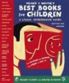 Valerie & Walter's Best Books for Children: A Lively, Opinionated Guide (Second Edition) - Valerie V. Lewis, Valerie Lewis