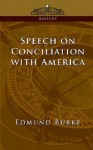 Speech on Conciliation with America - Edmund Burke