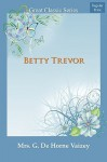 Betty Trevor - Mrs. George de Horne Vaizey